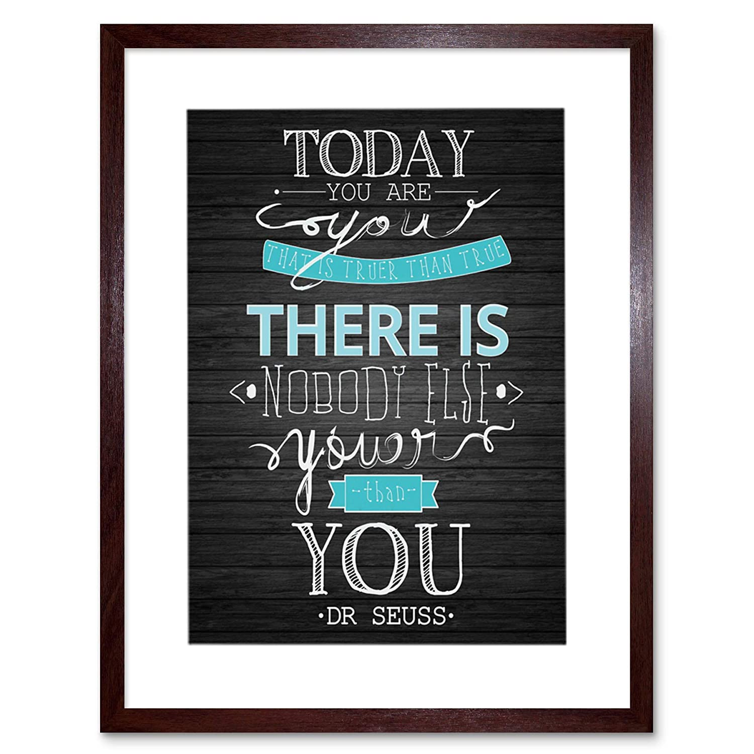 Today You are YOUER DR Seuss Quote ON Black Frame Art Print Picture F12X1180 The Art Stop