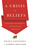 A Crisis of Beliefs: Investor Psychology and Financial Fragility (English Edition)