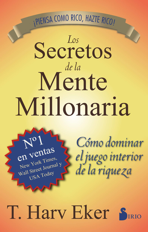 Los secretos de la mente millonaria Tapa blanda – 1 ene 2015 T. Harv Eker Sirio 8478086080 Economics