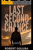 Last Second Chance: A Christian Suspense Novel (Dangerous Redemption Collection Book 2)