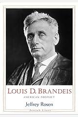 Louis D. Brandeis: American Prophet (Jewish Lives) Kindle Edition