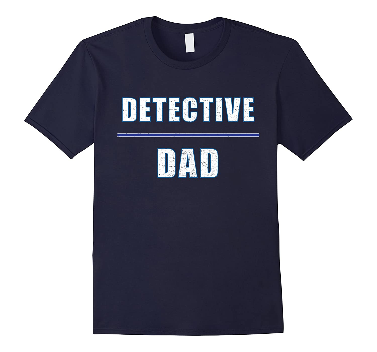 """Detective Dad"" awesome t-shirt for the hero you know & love"