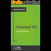 Fahrenheit 451 de Ray Bradbury (Analyse approfondie): Approfondissez votre lecture des romans classiques et modernes avec Profil-Litteraire.fr (French Edition)