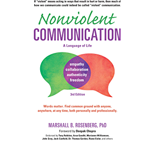 Nonviolent Communication: A Language of Life: Life-Changing Tools for Healthy Relationships (Nonviolent Communication…