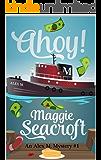 Ahoy!: An Alex M. Mystery #1