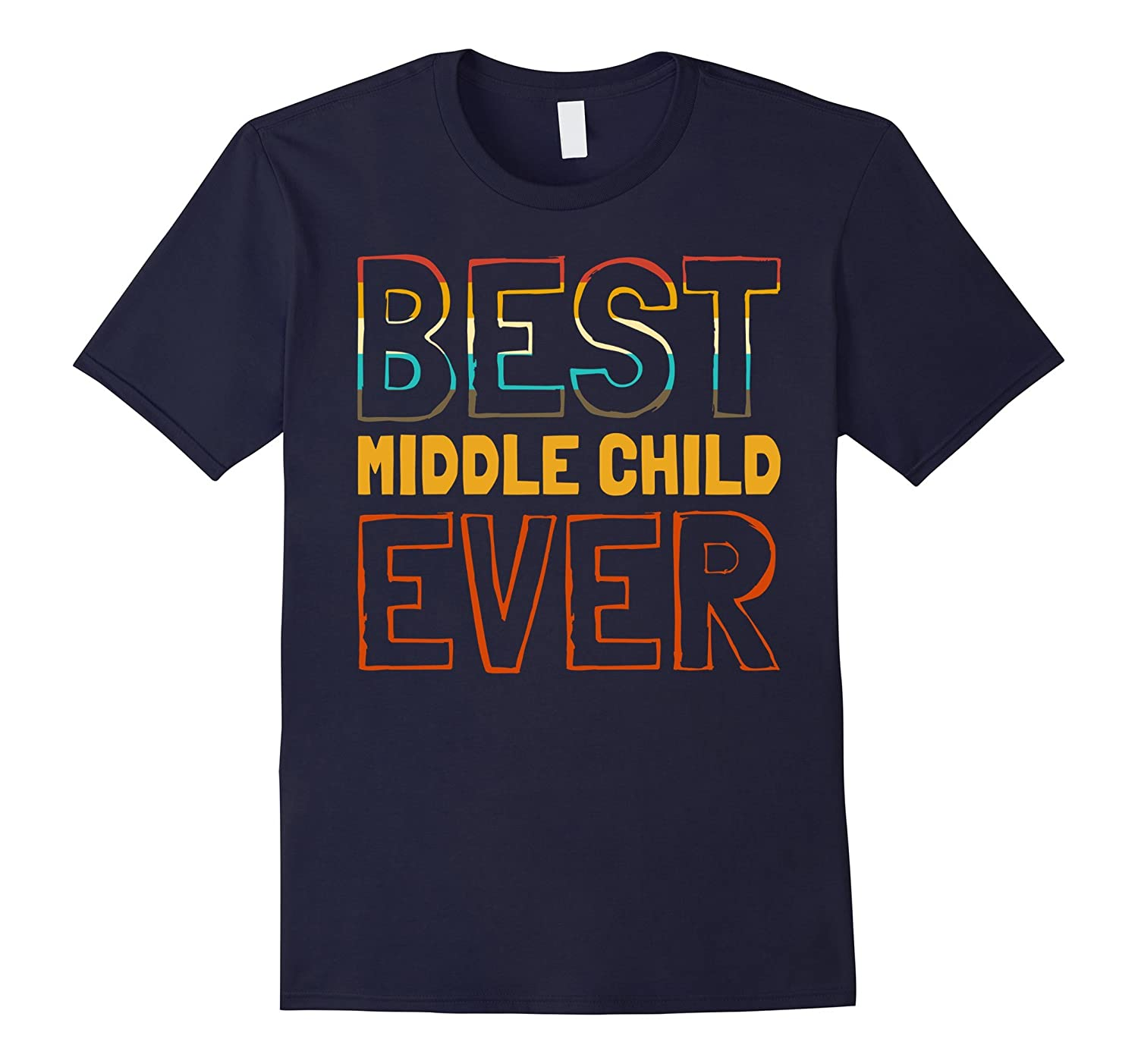 Best Middle Child Ever Shirt. Middle Child Retro Art Gifts-BN