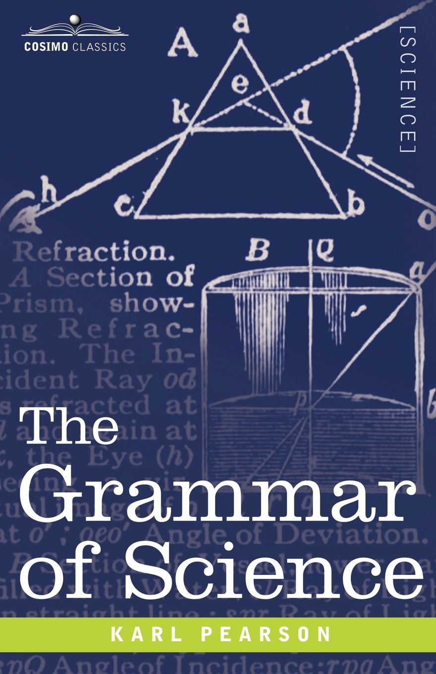 Bildergebnis für 'The Grammar of Science' by Karl Pearson