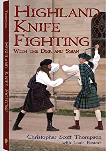 Highland Knife Fighting: With the Dirk and Sgian
