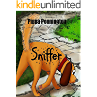Sniffer: The little dog who loves to sniff: (Children's books ages 3-7, kid's books for beginner readers, picture books, preschool and kindergarten) (Sniffer children´s books)
