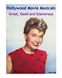 Hollywood Movie Musicals: Great, Good and Glamorous (Hollywood Classics) (English Edition)