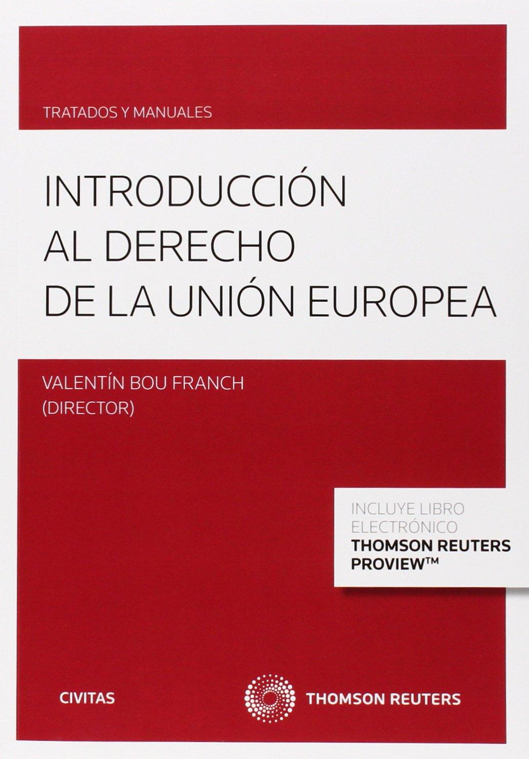 Introducción Al Derecho De La Unión Europea (Tratados y Manuales de Derecho) Tapa blanda – 27 sep 2015 Valentín Bou Franch Civitas 8447049434 DERECHO INTERNACIONAL