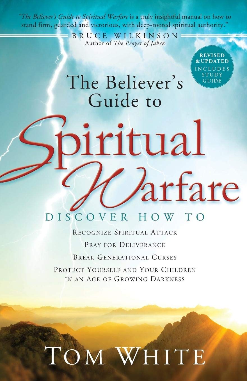 The Believer's Guide to Spiritual Warfare: Tom White, Bruce Wilkinson:  9780800797553: Amazon.com: Books