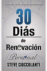 30 Días de Renovación Personal: Pasos para una fe y libertad inquebrantables (Spanish Edition) Kindle Edition