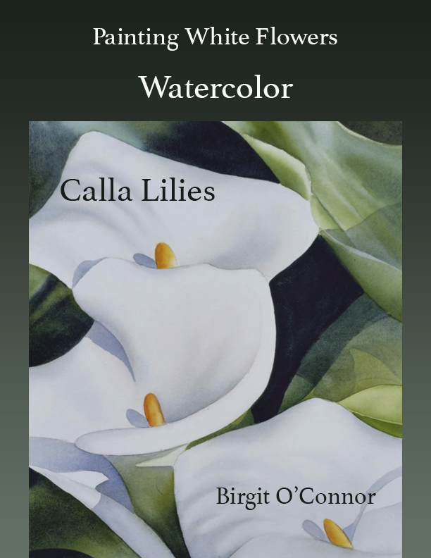 How to Paint White Flowers in Watercolor - Calla Lilies (Online Course) [Online Code]