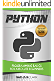 Python: Programming Basics for Absolute Beginners (Step-By-Step Python Book 1)
