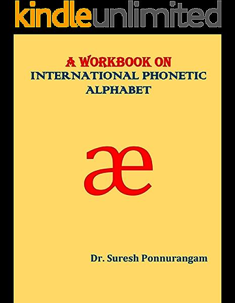A Workbook On International Phonetic Alphabet Kindle Edition By Ponnurangam Dr Suresh Reference Kindle Ebooks Amazon Com