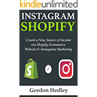 INSTAGRAM SHOPIFY: Create a New Source of Income via Shopify Ecommerce Website & Instagram Marketing