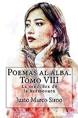 Poemas al alba. Tomo VIII: La sencillez de la hermosura (Spanish Edition) Kindle Edition