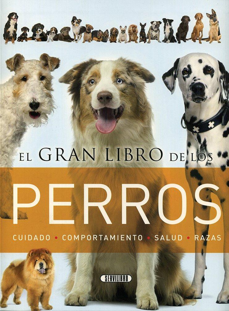 El gran libro de los perros de Equipo de Servilibro