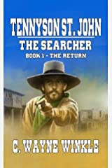 """Tennyson 'Ten' St. John - The Searcher: Book 1 – The Return: From The Author of """"Black Buffalo: The Story of Gabriel Ott"""" Kindle Edition"""