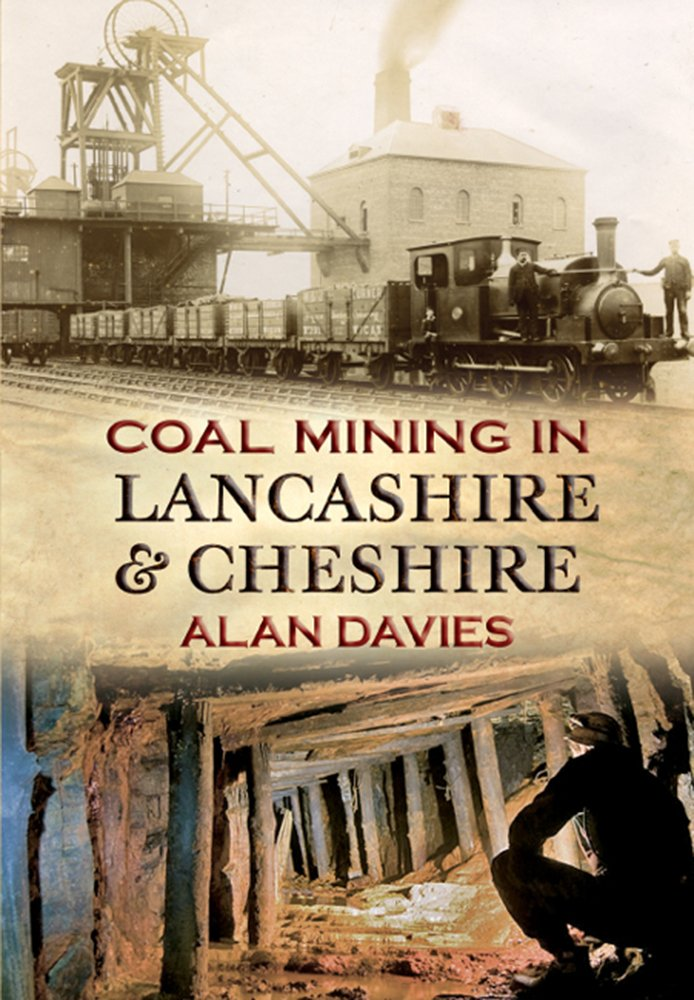 Coal Mining In Lancashire And Cheshire  English Edition