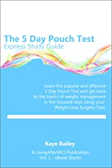 5 Day Pouch Test Express Study Guide: Find your weight loss surgery tool in five focused days. (LivingAfterWLS eBook Shorts 1) Kindle Edition