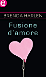 Fusione d'amore (eLit) (Family Business Vol. 5)