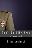 Don't Call Me Hero (English Edition)
