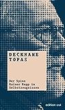 Deckname Topas: Der Spion Rainer Rupp in Selbstzeugnissen (edition ost) (German Edition)
