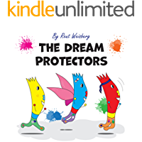 THE DREAM PROTECTORS: A children's book about making a bad dream better