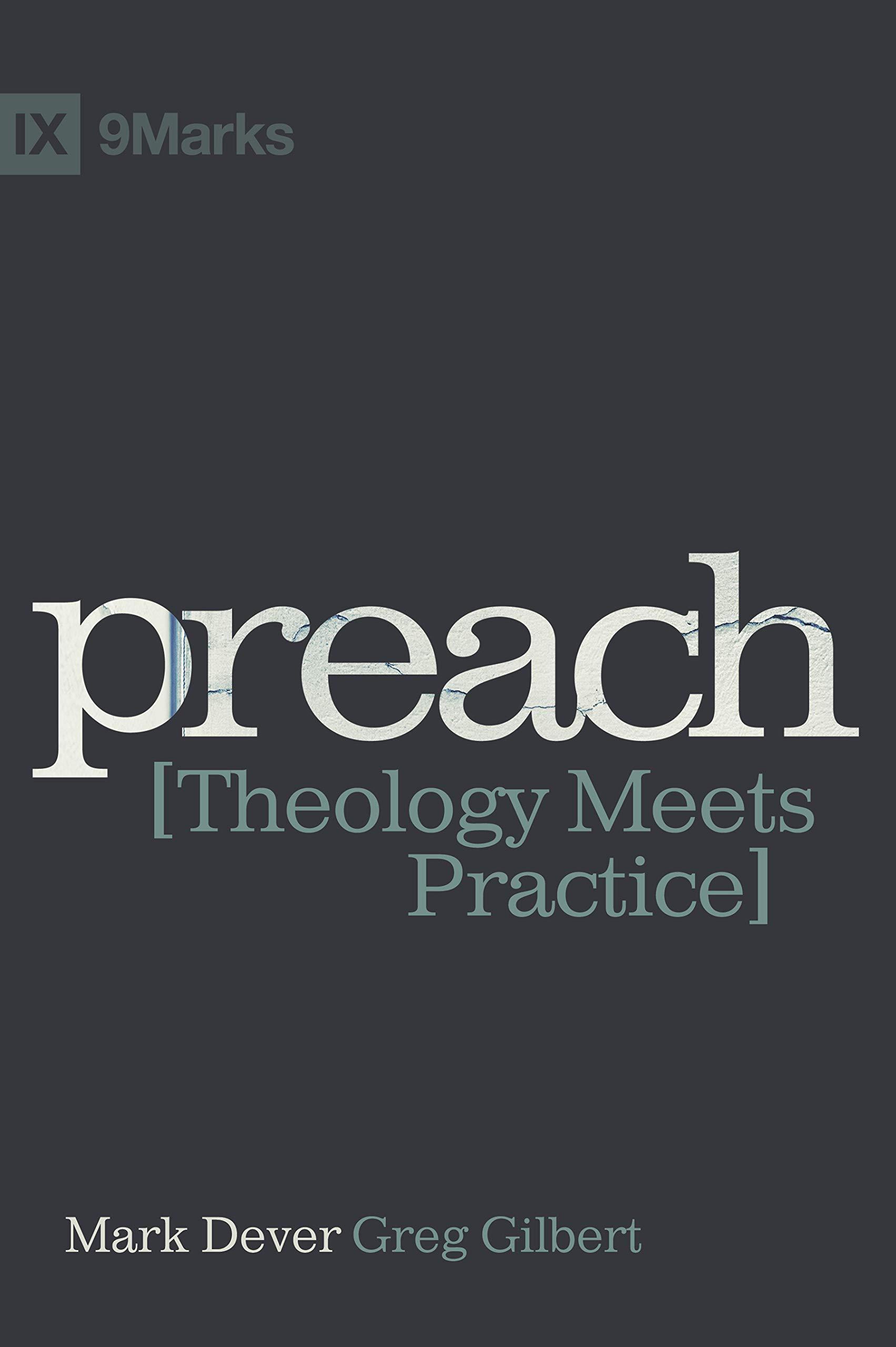 Preach: Theology Meets Practice (IX Marks) pdf epub