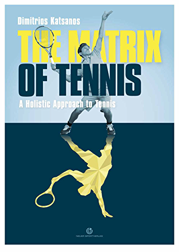 The Matrix of Tennis: A Holistic Approach to Tennis