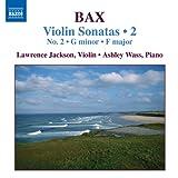 Bax: Violin Sonatas, Vol. 2 (No. 2, Sonata in F Major)