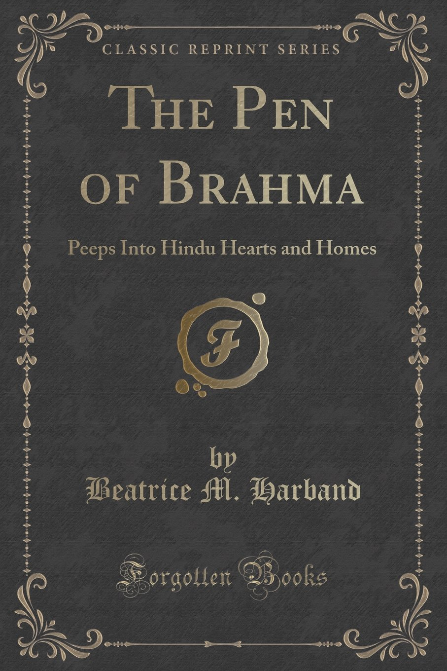 Download The Pen of Brahma: Peeps Into Hindu Hearts and Homes (Classic Reprint) pdf