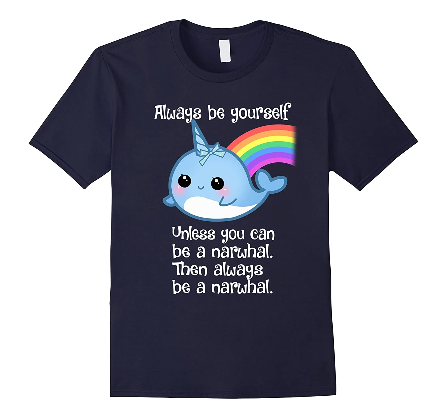 The Always Be A Narwhal Cute Shirt-TD