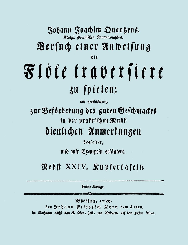 Versuch Einer Anweisung Die Flöte Traversiere Zu Spielen. [facsimile of 1789 Edition.]