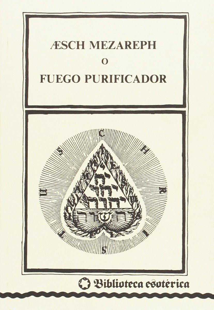 Aaesch Mezareph o Fuego purificador: Amazon.es: Miguel Ángel Muñoz ...