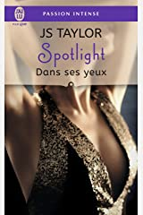 Spotlight (Tome 2) - Dans ses yeux (French Edition) Kindle Edition
