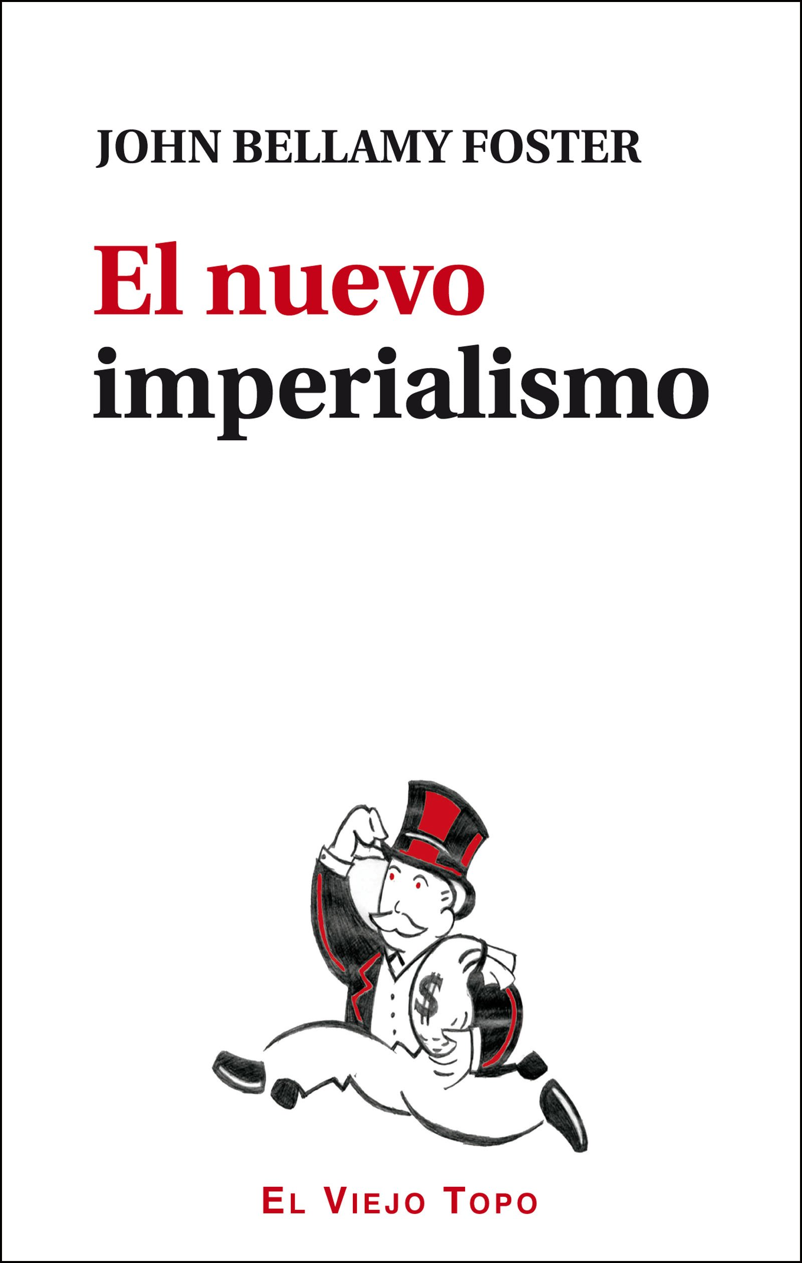 El nuevo imperialismo: Amazon.es: Bellamy Foster, John, Pérez, Esther: Libros