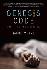 Genesis Code: A Thriller of the Near Future Kindle Edition