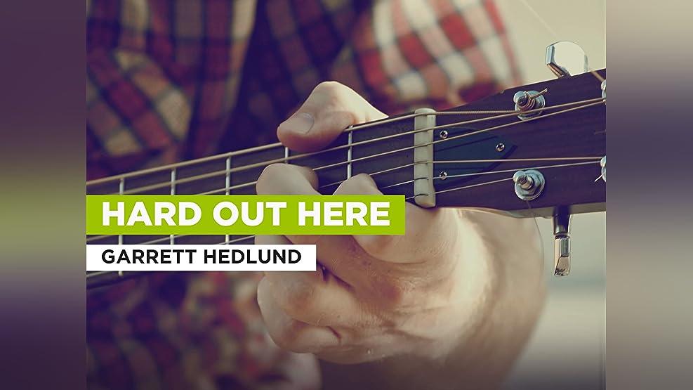 Hard Out Here im Stil von Garrett Hedlund
