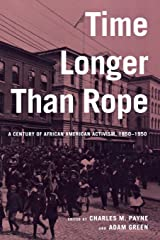 Time Longer than Rope: A Century of African American Activism, 1850-1950 Paperback