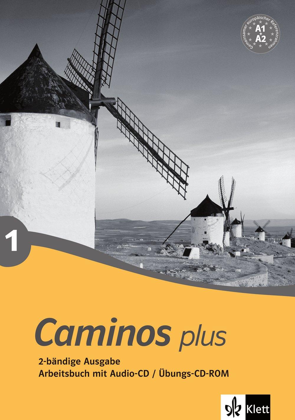 Caminos plus 1: Spanisch als 3. Fremdsprache. Arbeitsbuch mit Audio-CD / Übungs-CD-ROM