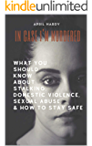 In Case I'm Murdered: What You Should Know About Stalking, Domestic Violence, Sexual Abuse, & How To Stay Safe