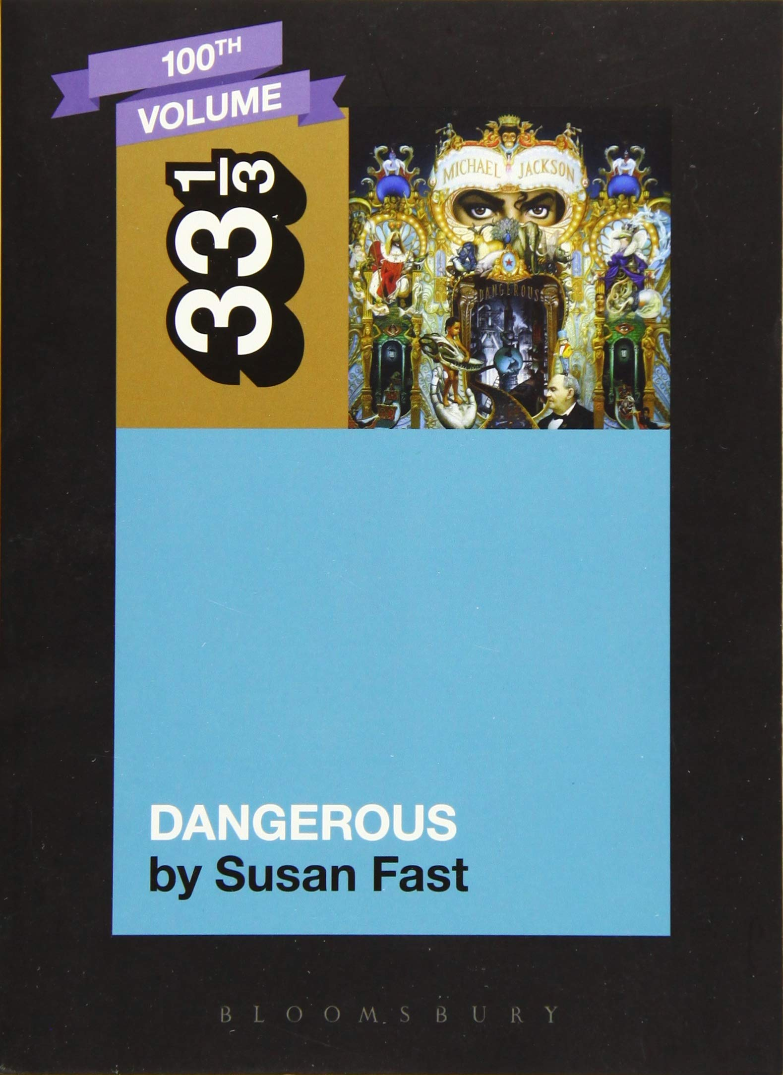Michael Jackson's Dangerous (33 1/3): Susan Fast