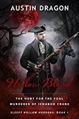 Hollow Blood (Sleepy Hollow Horrors, Book 1): The Hunt For the Foul Murderer of Ichabod Crane Kindle Edition