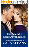 The Sheikh's Bride Arrangement (Qazhar Sheikhs series Book 20)