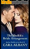 The Sheikh's Bride Arrangement (Qazhar Sheikhs series Book 20)