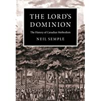The Lord's Dominion: The History of Canadian Methodism