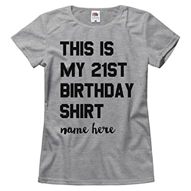 Amazon Customized Girl This Is My 21st Birthday Shirt Ladies Relaxed Fruit Of The Loom T Clothing